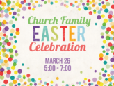 CHURCH FAMILY EASTER CELEBRATION